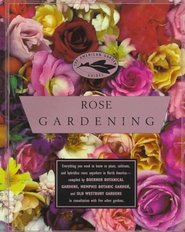 Image for American Garden Guides: Rose Gardening (The American Guides)