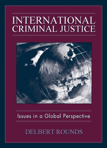 International Criminal Justice: Issues in Global Perspective