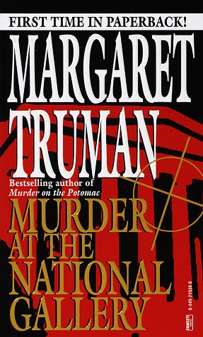 Murder at the National Gallery (Capital Crime Mysteries), Margaret Truman