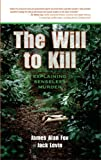 The Will to Kill: Explaning Senseless Murder