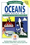 Janice VanCleave s Oceans for Every Kid: Easy Activities that Make Learning Science Fun (Science for Every Kid Series)