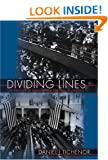 Dividing Lines: The Politics of Immigration Control in America (Princeton Studies in American Politics)