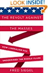 The Revolt Against the Masses: How Li...