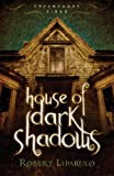 House of Dark Shadows (Dreamhouse Kings Book 1)