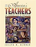 Americas Teachers: An Introduction to Education, MyLabSchool Edition (4th Edition)