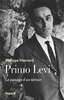 Primo Levi : le passage d'un témoin, Mesnard, Philippe