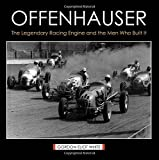 img - for Offenhauser: The Legendary Racing Engine and the Men Who Built It by Gordon Eliot White (2015-03-26) book / textbook / text book
