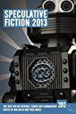 Speculative Fiction 2013: The Years Best Online Reviews, Essays and Commentary