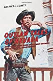 img - for Outlaw Tales of Nevada: True Stories Of The Silver State's Most Infamous Crooks, Culprits, And Cutthroats book / textbook / text book