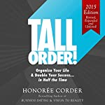 Tall Order!: Organize Your Life and Double Your Success in Half the Time | Honoree Corder