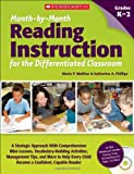 img - for Month-by-Month Reading Instruction for the Differentiated Classroom: A Systematic Approach With Comprehension Mini-Lessons, Vocabulary-Building ... Child Become a Confident, Capable Reader book / textbook / text book