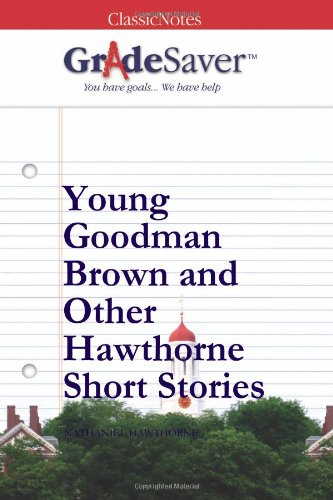 young goodman brown and other hawthorne short stories essays young goodman brown and other hawthorne short stories nathaniel hawthorne