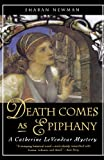 Death Comes As Epiphany: A Catherine LeVendeur Mystery (0765303744) by Newman, Sharan