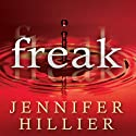 Freak (       UNABRIDGED) by Jennifer Hillier Narrated by Talmadge Ragan