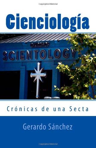 Cienciología: Crónicas de una Secta: Volume 1