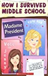 Madame President (How I Survived Middle School)