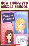 How I Survived Middle School #2: Madame President (0439025567) by Krulik, Nancy E.