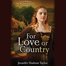 For Love or Country (       UNABRIDGED) by Jennifer Hudson Taylor Narrated by Kieron Elliot