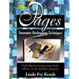 Pages: Innovative Bookmaking Techniques ~ Linda Fry Kenzle