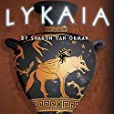 Lykaia: The Sophia Katsaros Series, Book 1 Audiobook by Sharon Van Orman Narrated by Lisa Cartmell