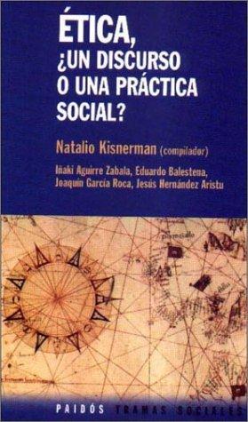 Etica, ¿un discurso o una practicasocial? (Tramas Sociales)