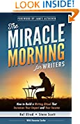 #3: The Miracle Morning for Writers: How to Build a Writing Ritual That Increases Your Impact and Your Income (Before 8AM) (The Miracle Morning Book Series)