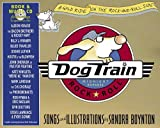 img - for Dog Train (Book & CD) by Boynton, Sandra (2006) Hardcover book / textbook / text book
