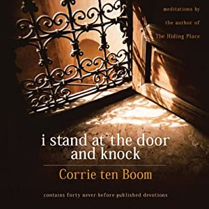 I Stand at the Door and Knock: Meditations by the Author of The Hiding Place | [Corrie ten Boom]