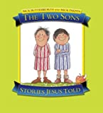 Nick Butterworth The Two Sons: Stories Jesus Told