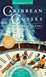 Frommer's 97 Caribbean Cruises and Ports of Call (Frommer's Complete Guides) (0028606906) by Porter, Darwin