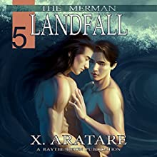 Landfall (M/M, Gay Merman Romance): The Merman, Book 5 (       UNABRIDGED) by X. Aratare Narrated by Chris Patton
