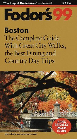Boston '99: The Complete Guide With Great City Walks, The Best Dining And Country Day Trips (Fodor'S Gold Guides)