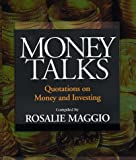 Money Talks: Quotations on Money and Investing (0735200157) by Maggio, Rosalie