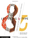 Lettering & Type: Creating Letters and Designing Typefaces