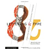 Lettering & Type: Creating Letters and Designing Typefaces ~ Bruce Willen