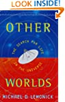 Other Worlds: The Search For Life in...