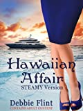 Hawaiian Affair STEAMY VERSION: Book 2 in Trilogy (Hawaiian Escape, Hawaiian Affair, Hawaiian Retreat) (Hawaiian Prize)