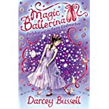 Delphie and the Fairy Godmother (Magic Ballerina, Book 5)by Darcey Bussell