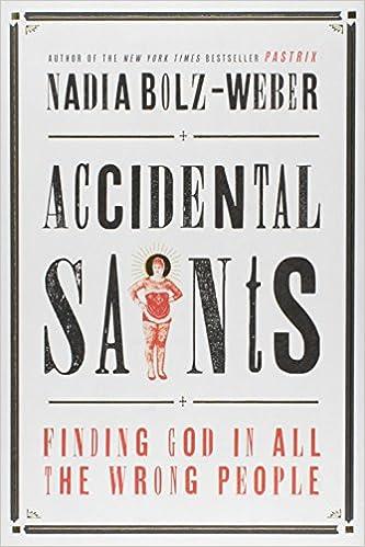 Accidental Saints. Nadia Bolz-Weber  1st HC. Convergent 2015. Fine Unread