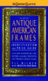 img - for Antique American Frames Identification and Price Guide: 2nd Edition (Confident Collector) book / textbook / text book