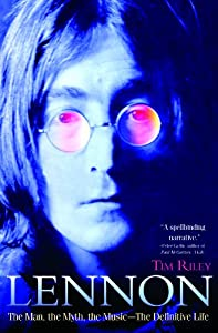 John Lennon: the Man, the Myth, the Music -- The Definitive Life