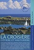 echange, troc Olivier Le Carrer, Delphine Fleury - La croisière : Côtière et hauturière