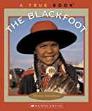 img - for The Blackfoot (True Books: American Indians) book / textbook / text book