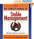 The BHS Complete Manual of Stable Man...