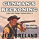 Gunman's Reckoning: Loner with a Badge #4 Audiobook by Jeff Breland Narrated by Bob Rundell