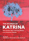 The Women of Katrina: How Gender, Race, and Class Matter in an American Disaster