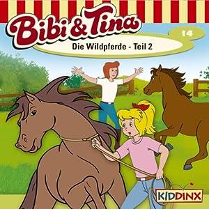 Die Wildpferde - Teil 2 (Bibi und Tina 14) Hörspiel