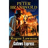Rogue Lawman #6: Gallows Express ~ Peter Brandvold