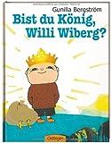 Bist du König, Willi Wiberg?