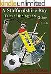 A Staffordshire Boy: Tales of Fishing...